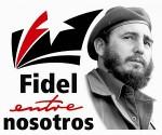 Fidel entre nosotros